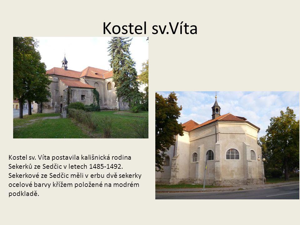 Kostel sv.Víta Kostel sv. Víta postavila kališnická rodina Sekerků ze Sedčic v letech 1485-1492. Sekerkové ze Sedčic měli v erbu dvě sekerky ocelové b