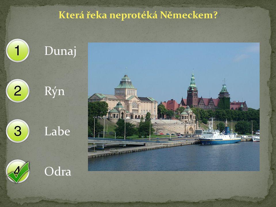 Která řeka neprotéká Německem? Dunaj Rýn Labe Odra