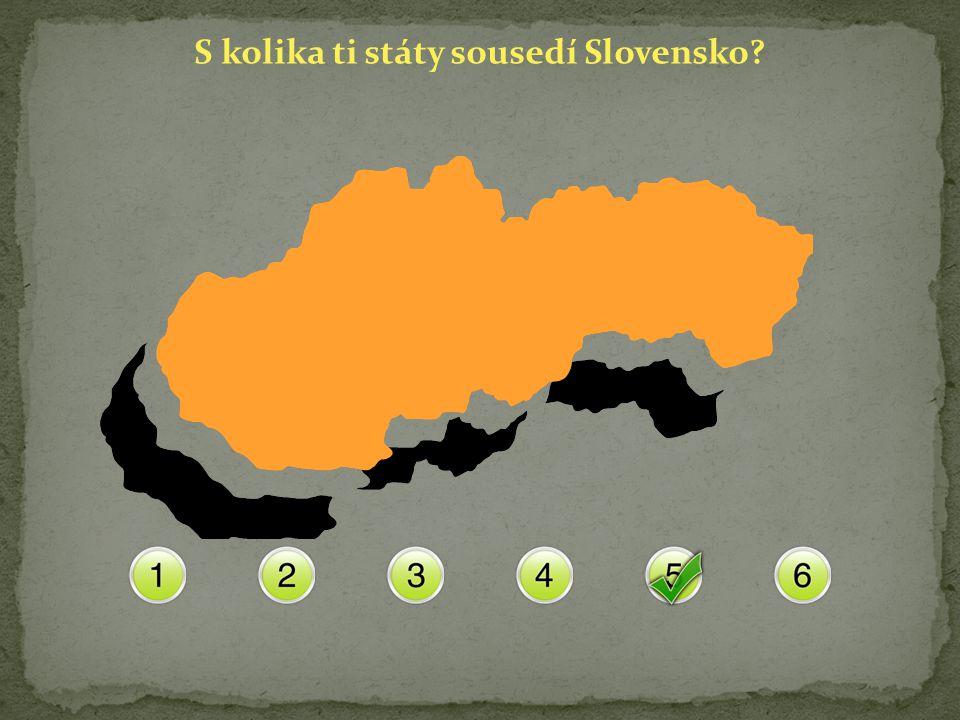 S kolika ti státy sousedí Slovensko?