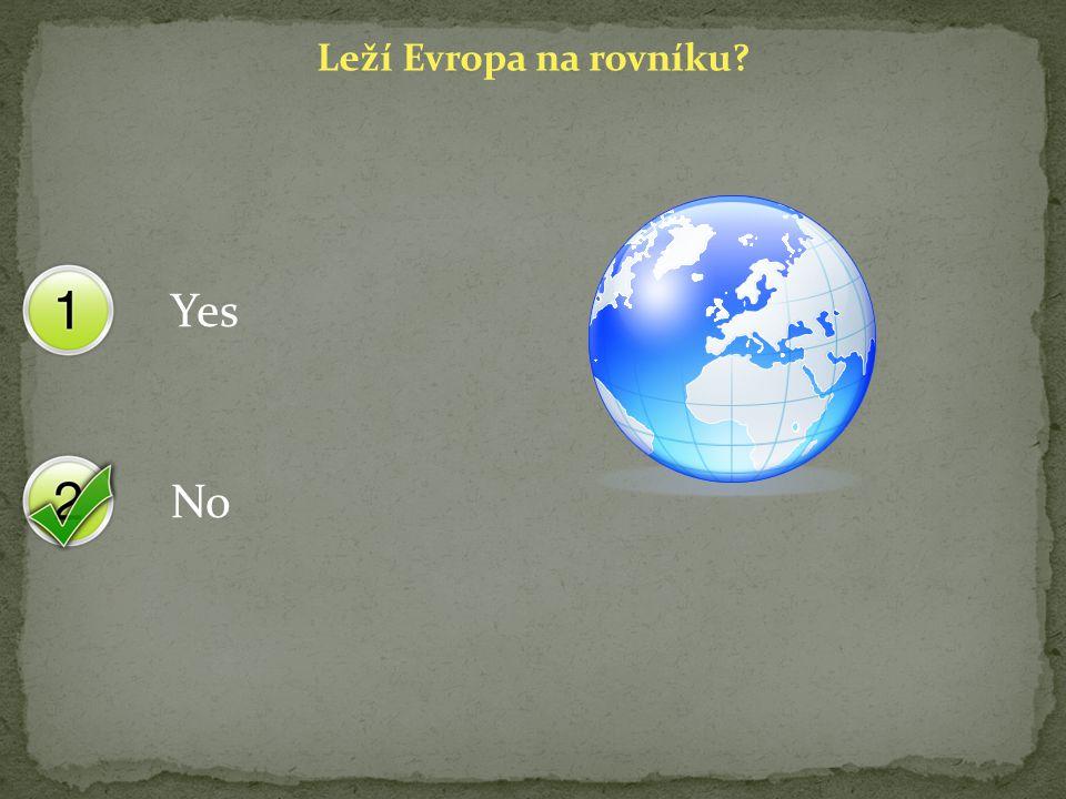 Yes No Leží Evropa na rovníku?