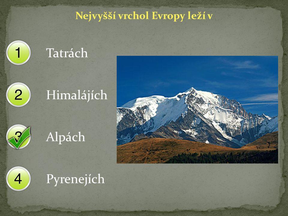 Nejvyšší vrchol Evropy leží v Tatrách Himalájích Alpách Pyrenejích