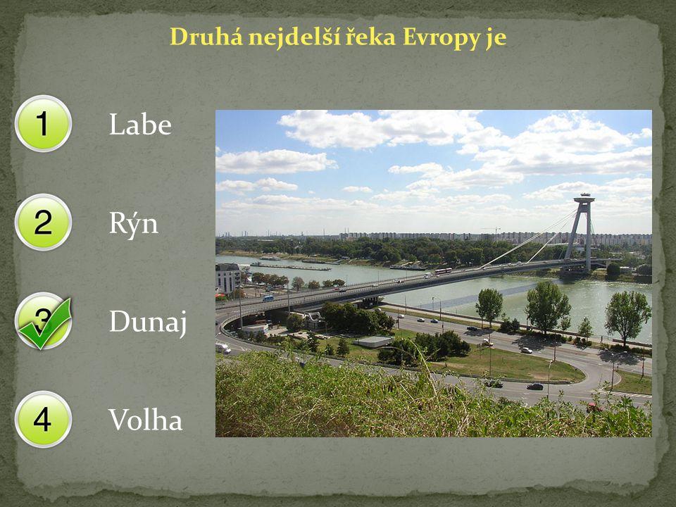 Druhá nejdelší řeka Evropy je Labe Rýn Dunaj Volha