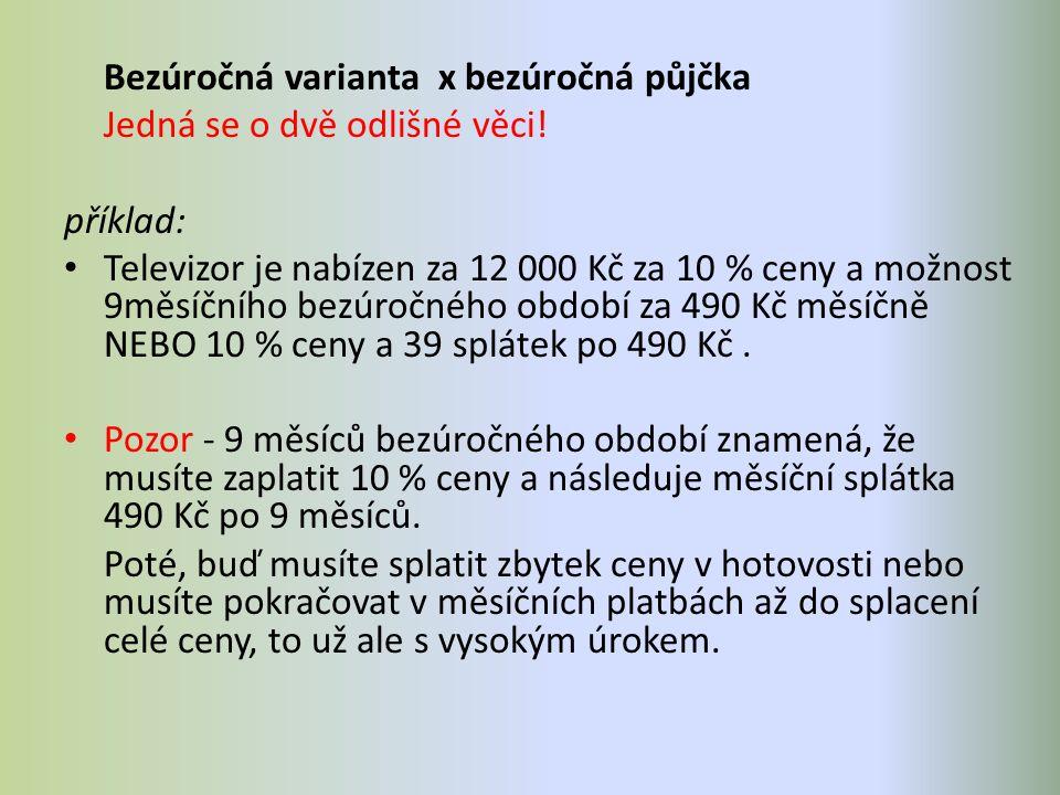Bezúročná varianta x bezúročná půjčka Jedná se o dvě odlišné věci.
