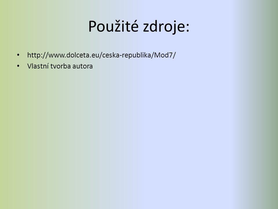 Použité zdroje: http://www.dolceta.eu/ceska-republika/Mod7/ Vlastní tvorba autora