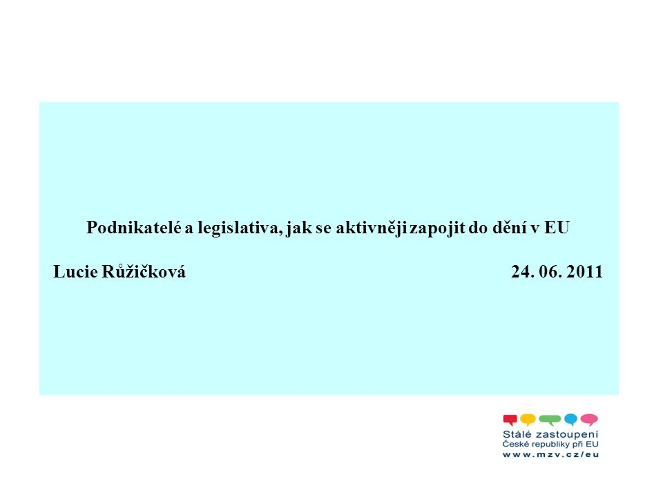Podnikatelé a legislativa, jak se aktivněji zapojit do dění v EU zapojení do projektů vnější pomoci - stručné info o tom, co jsou projekty vnější pomoci, informace o důležitých dokumentech, o tom, jak postupovat ve výběrovém řízení a kde hledat další informace obchod, obchodně ochranná opatření a celní záležitosti - rozcestník užitečných odkazů na příslušné webové stránky spojené s obchodem, celní problematikou a potížemi s vývozem mimo EU informace o právu obchodních společností – informace o dvou nadnárodních formách společností - evropské společnosti a evropské družstevní společnosti.