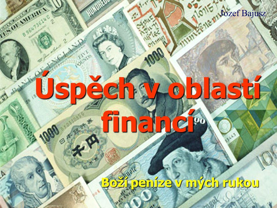 Úspěch v oblastí financí Boží peníze v mých rukou Jozef Bajusz