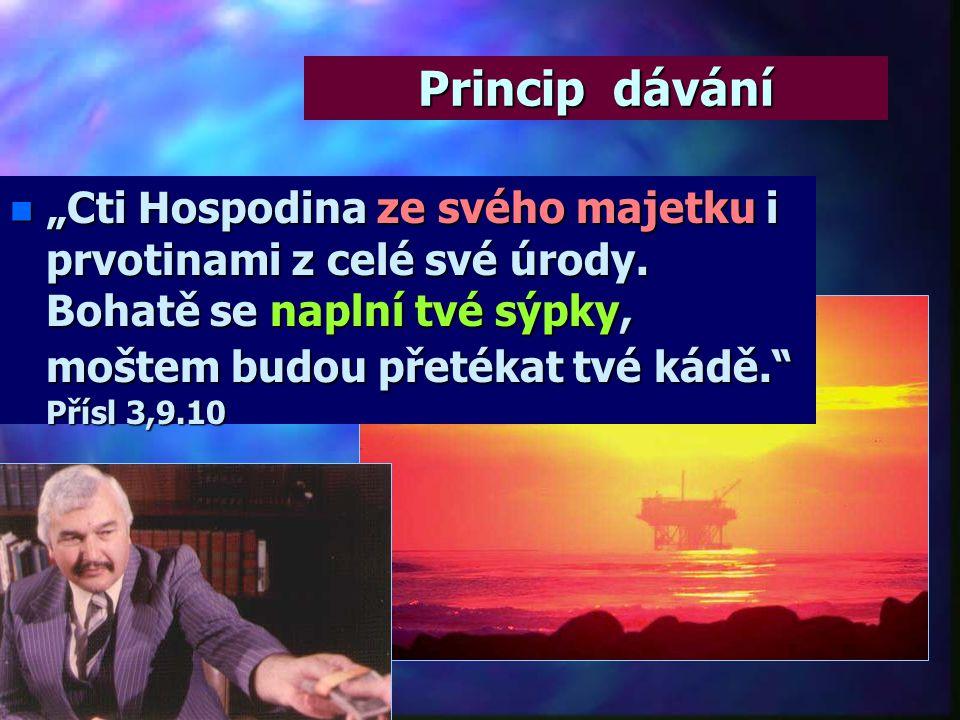 """Princip dávání n """"Cti Hospodina ze svého majetku i prvotinami z celé své úrody."""