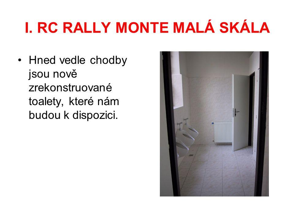 I. RC RALLY MONTE MALÁ SKÁLA Hned vedle chodby jsou nově zrekonstruované toalety, které nám budou k dispozici.
