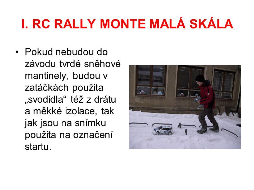 """I. RC RALLY MONTE MALÁ SKÁLA Pokud nebudou do závodu tvrdé sněhové mantinely, budou v zatáčkách použita """"svodidla"""" též z drátu a měkké izolace, tak ja"""