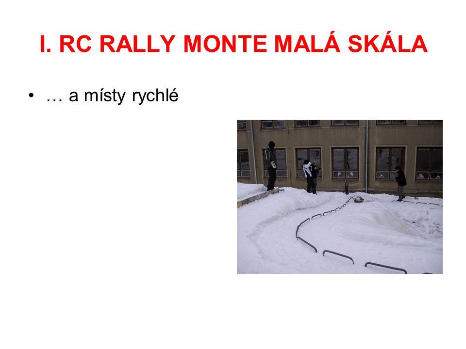 I. RC RALLY MONTE MALÁ SKÁLA … a místy rychlé