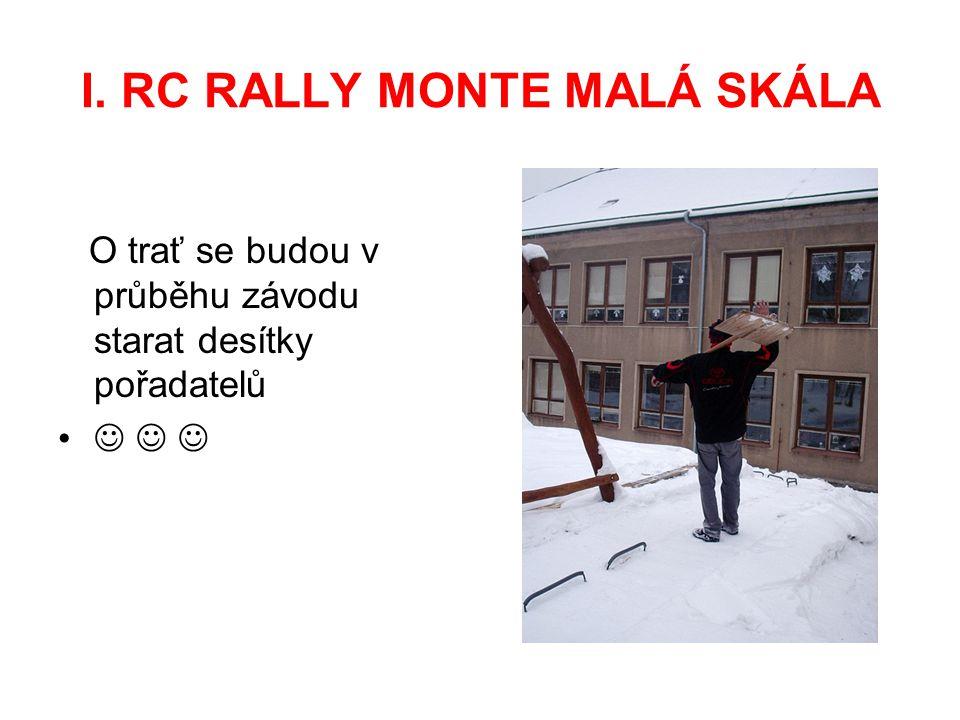 I. RC RALLY MONTE MALÁ SKÁLA O trať se budou v průběhu závodu starat desítky pořadatelů