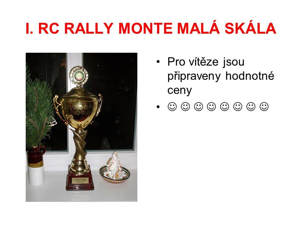 I. RC RALLY MONTE MALÁ SKÁLA Pro vítěze jsou připraveny hodnotné ceny