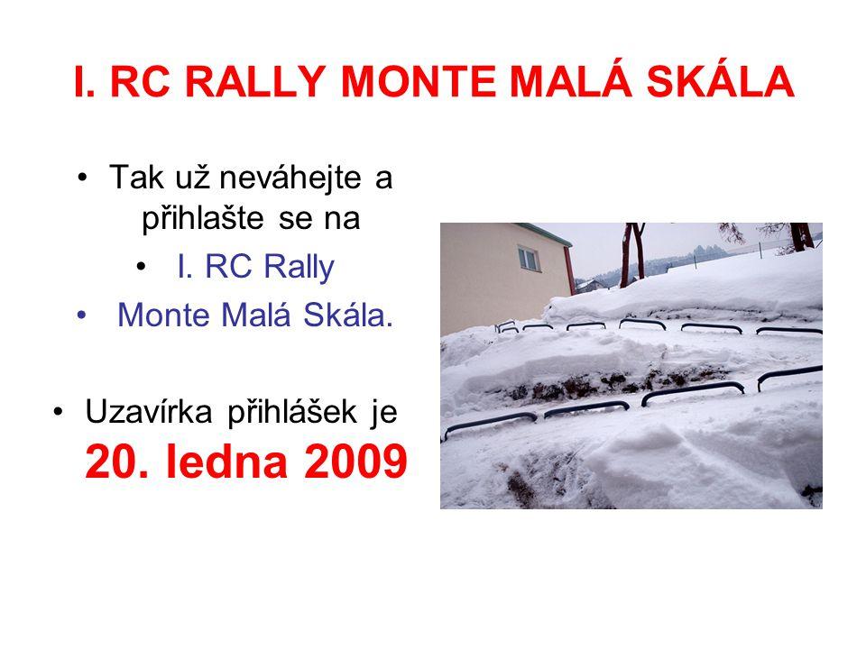 I. RC RALLY MONTE MALÁ SKÁLA Tak už neváhejte a přihlašte se na I.