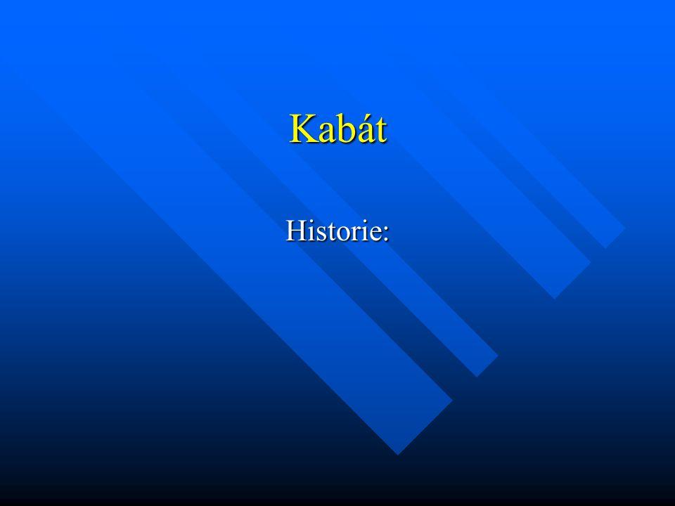 Kabát Historie: