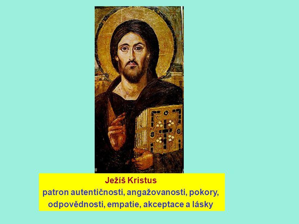 Ježíš Kristus patron autentičnosti, angažovanosti, pokory, odpovědnosti, empatie, akceptace a lásky