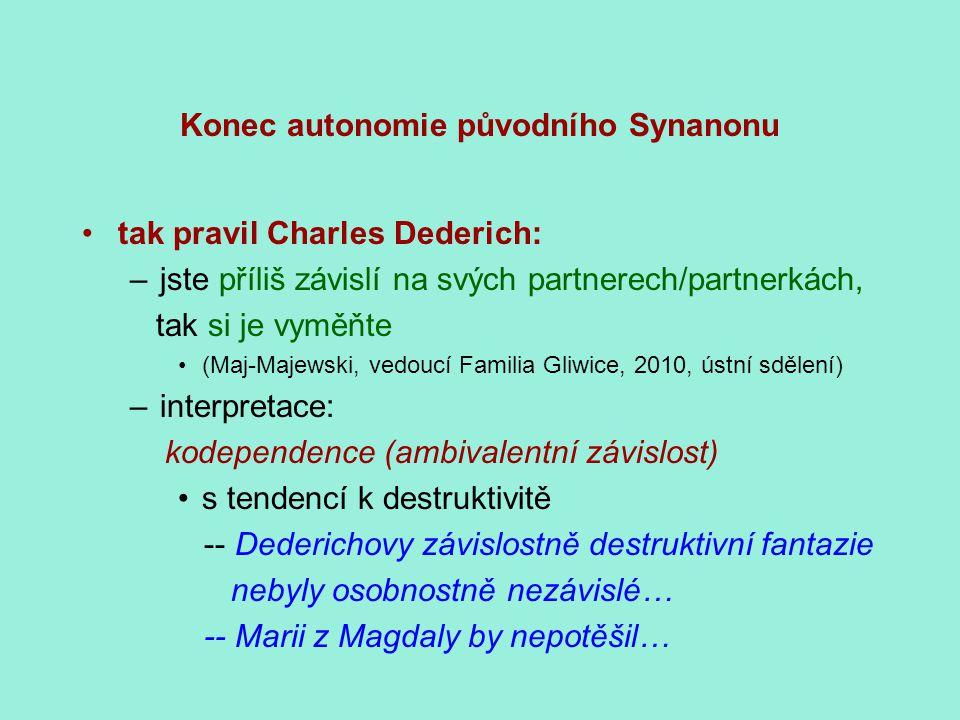 Konec autonomie původního Synanonu tak pravil Charles Dederich: –jste příliš závislí na svých partnerech/partnerkách, tak si je vyměňte (Maj-Majewski,