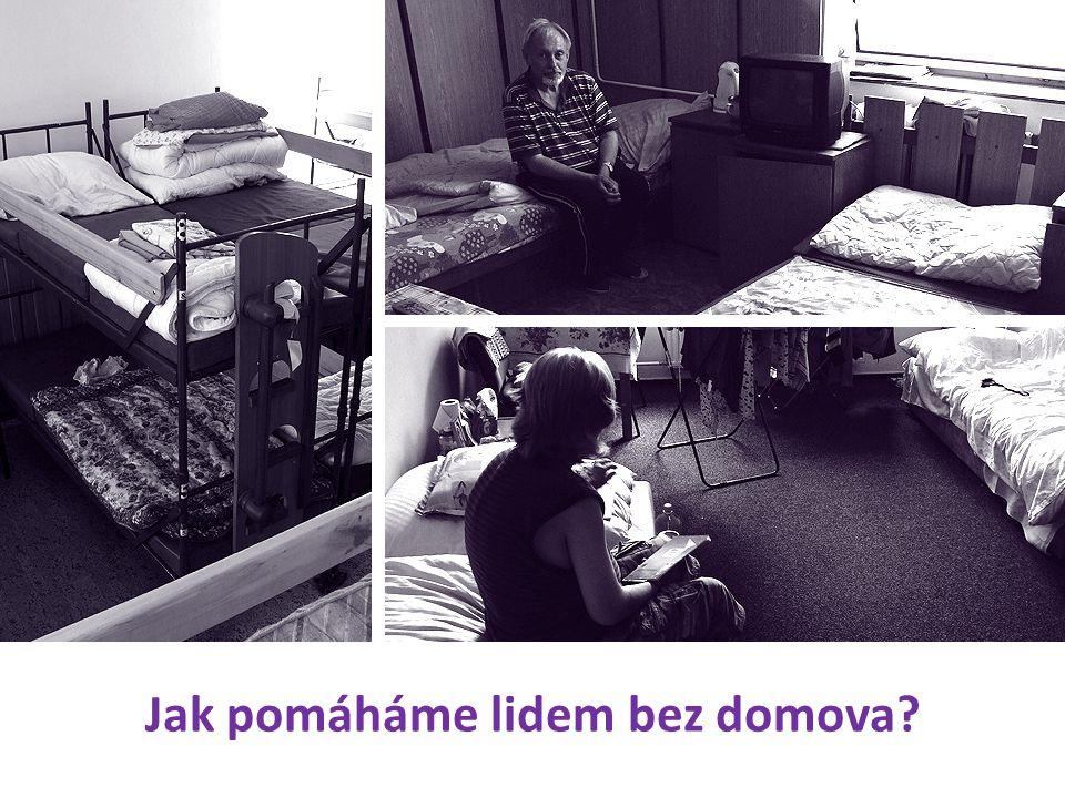 Jak pomáháme lidem bez domova?