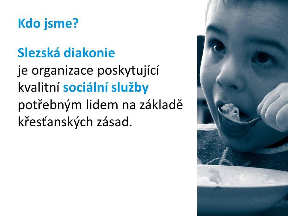 Kdo jsme? Slezská diakonie je organizace poskytující kvalitní sociální služby potřebným lidem na základě křesťanských zásad.
