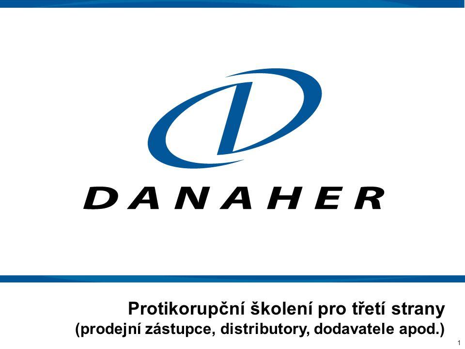12 >Mějte na paměti a dodržujte zásady chování skupiny Danaher zmíněné v tomto školení, konkrétní požadavky uvedené ve Vaší smlouvě a veškeré protikorupční zákony v oblastech, v nichž působíte, včetně FCPA.