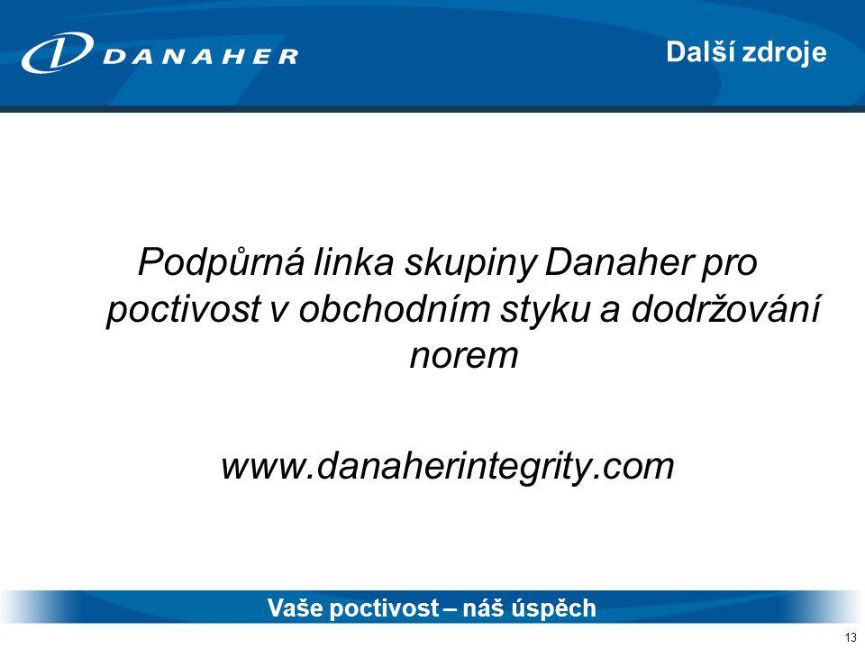13 Podpůrná linka skupiny Danaher pro poctivost v obchodním styku a dodržování norem www.danaherintegrity.com Další zdroje Vaše poctivost – náš úspěch