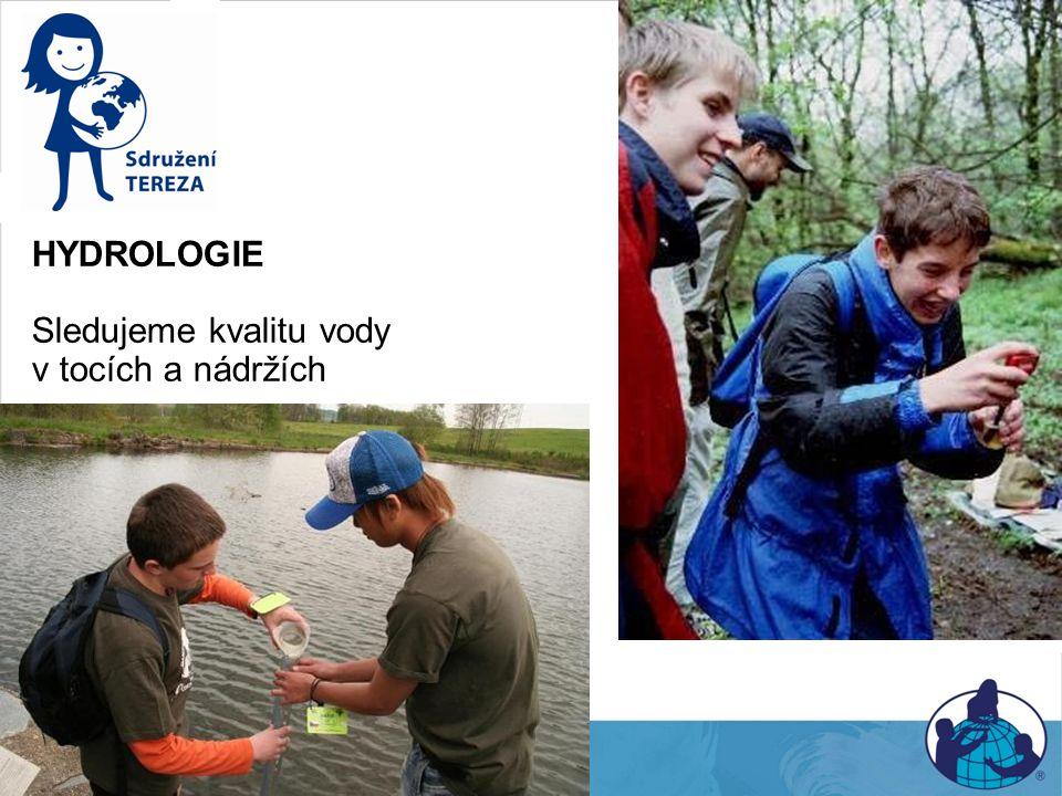 Hydrologie HYDROLOGIE Sledujeme kvalitu vody v tocích a nádržích