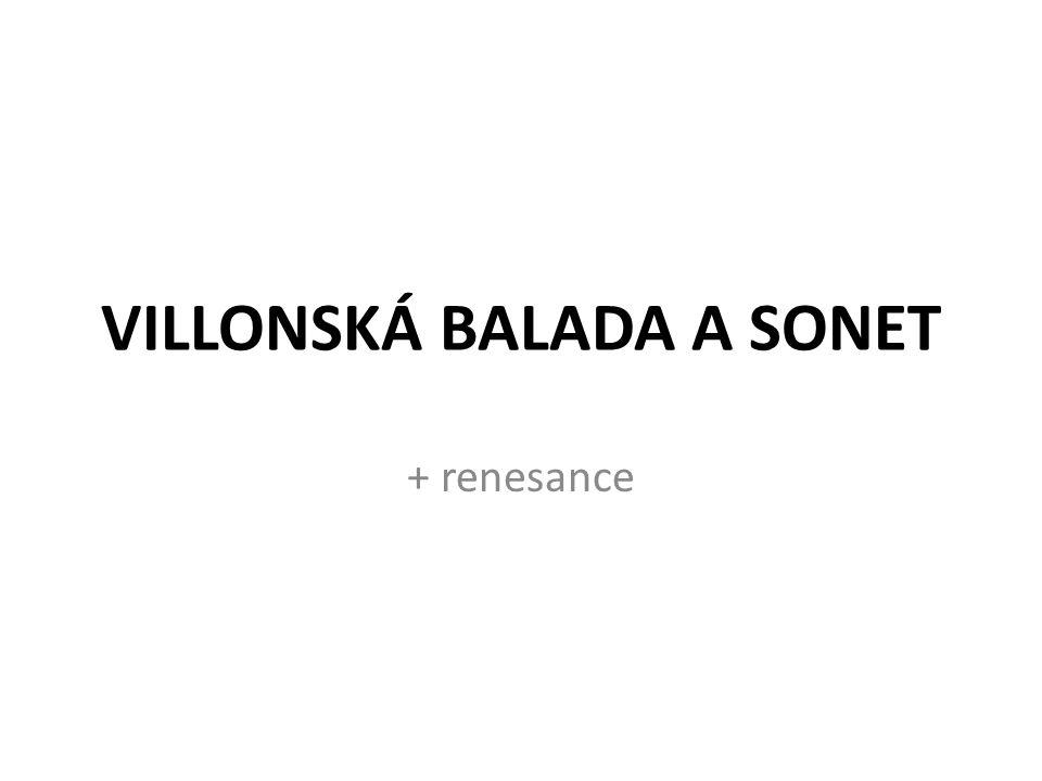 VILLONSKÁ BALADA A SONET + renesance