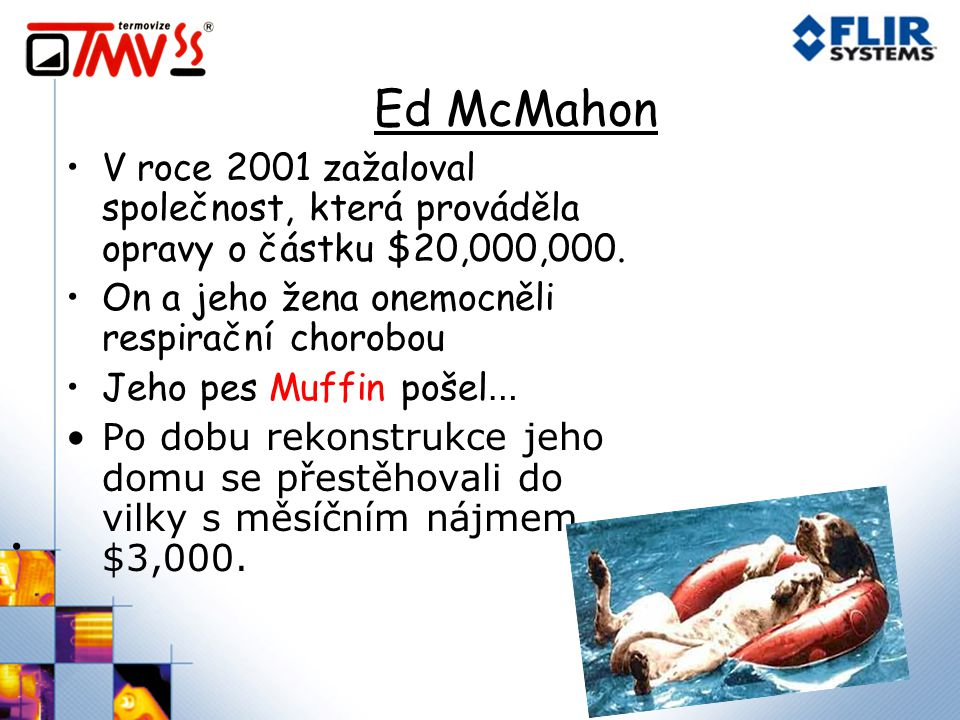Ed McMahon V roce 2001 zažaloval společnost, která prováděla opravy o částku $20,000,000.