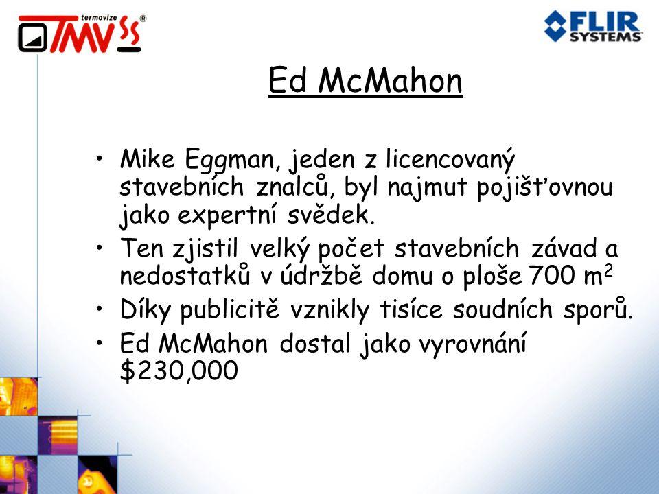 Ed McMahon Mike Eggman, jeden z licencovaný stavebních znalců, byl najmut pojišťovnou jako expertní svědek. Ten zjistil velký počet stavebních závad a