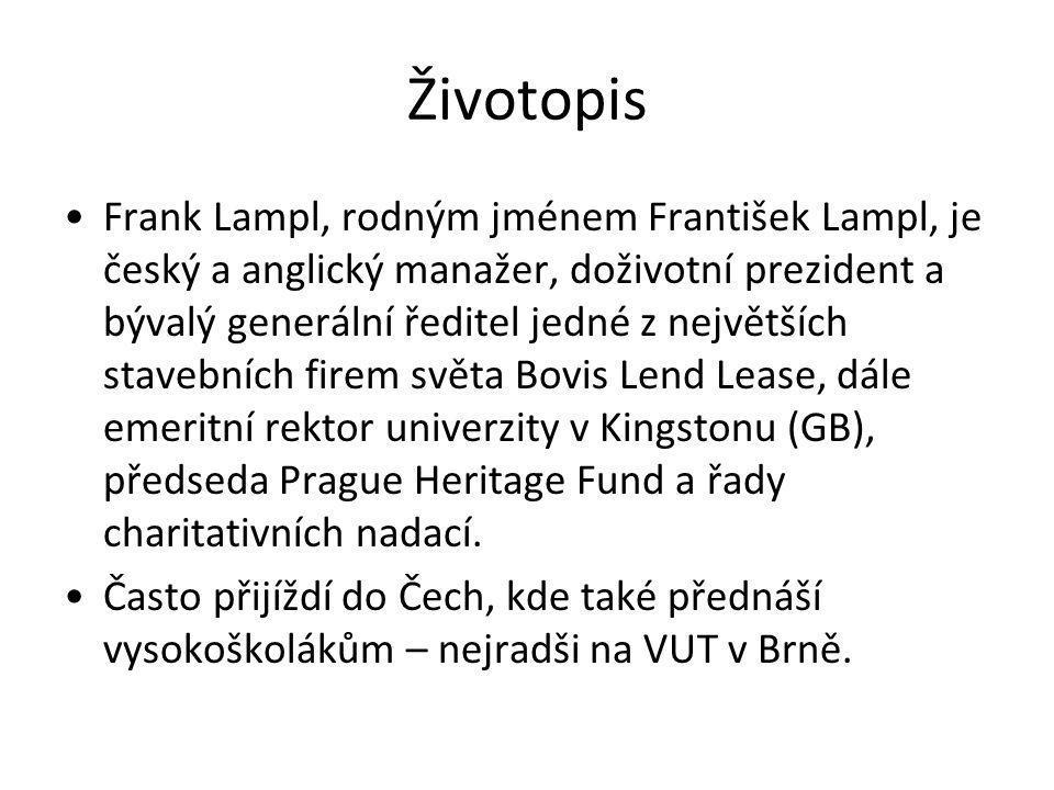 Životopis Frank Lampl, rodným jménem František Lampl, je český a anglický manažer, doživotní prezident a bývalý generální ředitel jedné z největších s