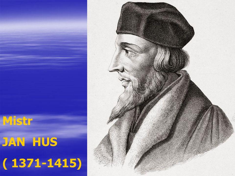 Mistr JAN HUS ( 1371-1415)