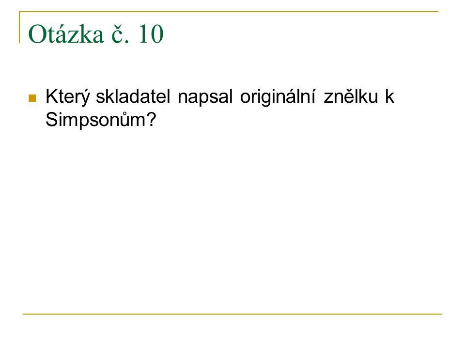 Otázka č. 10 Který skladatel napsal originální znělku k Simpsonům