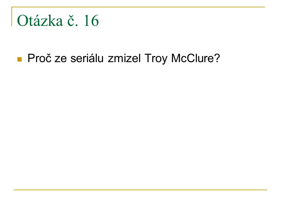 Otázka č. 16 Proč ze seriálu zmizel Troy McClure