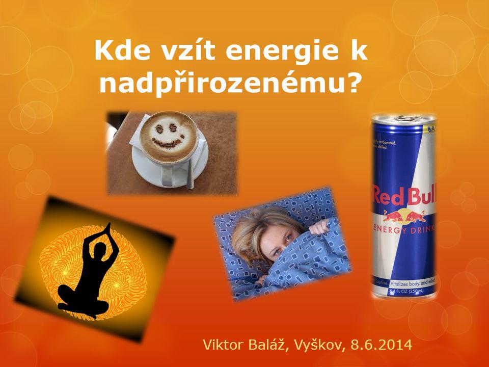 Kde vzít energie k nadpřirozenému Viktor Baláž, Vyškov, 8.6.2014