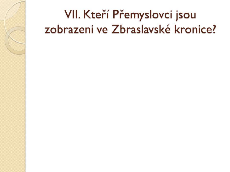 VII. Kteří Přemyslovci jsou zobrazeni ve Zbraslavské kronice?