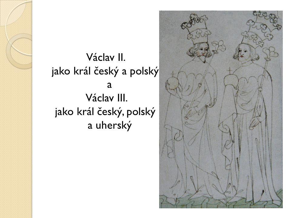 Václav II. jako král český a polský a Václav III. jako král český, polský a uherský