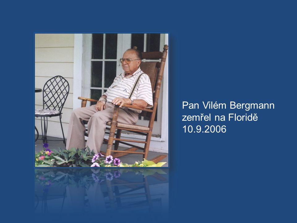 Pan Vilém Bergmann zemřel na Floridě 10.9.2006