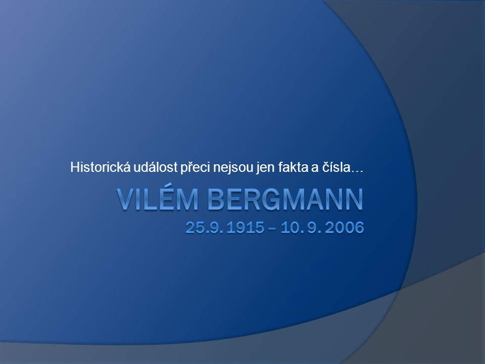 Historická událost přeci nejsou jen fakta a čísla…