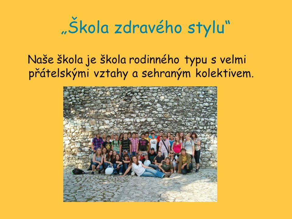 """""""Škola zdravého stylu"""" Naše škola je škola rodinného typu s velmi přátelskými vztahy a sehraným kolektivem."""
