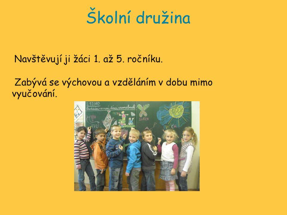 Školní družina Navštěvují ji žáci 1. až 5. ročníku. Zabývá se výchovou a vzděláním v dobu mimo vyučování.