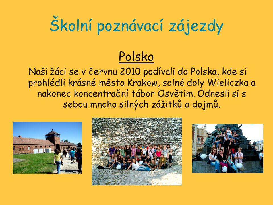 Školní poznávací zájezdy Polsko Naši žáci se v červnu 2010 podívali do Polska, kde si prohlédli krásné město Krakow, solné doly Wieliczka a nakonec ko
