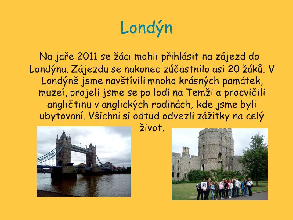 Londýn Na jaře 2011 se žáci mohli přihlásit na zájezd do Londýna. Zájezdu se nakonec zúčastnilo asi 20 žáků. V Londýně jsme navštívili mnoho krásných