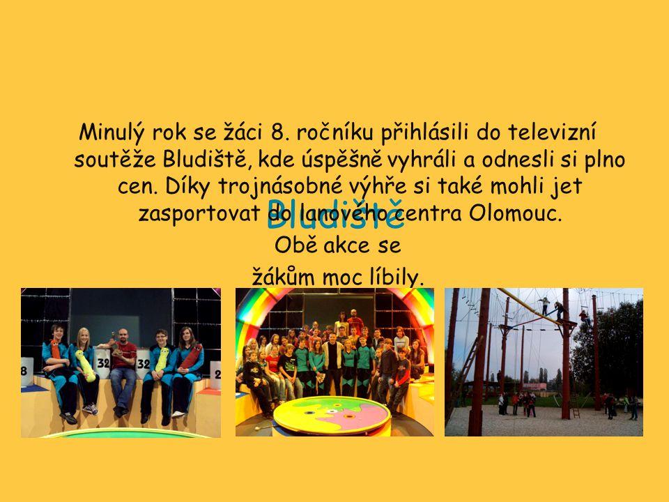 Bludiště Minulý rok se žáci 8. ročníku přihlásili do televizní soutěže Bludiště, kde úspěšně vyhráli a odnesli si plno cen. Díky trojnásobné výhře si