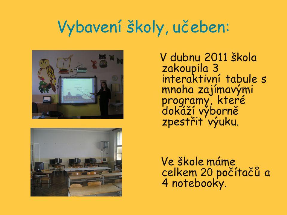 Vybavení školy, učeben: V dubnu 2011 škola zakoupila 3 interaktivní tabule s mnoha zajímavými programy, které dokáží výborně zpestřit výuku. Ve škole