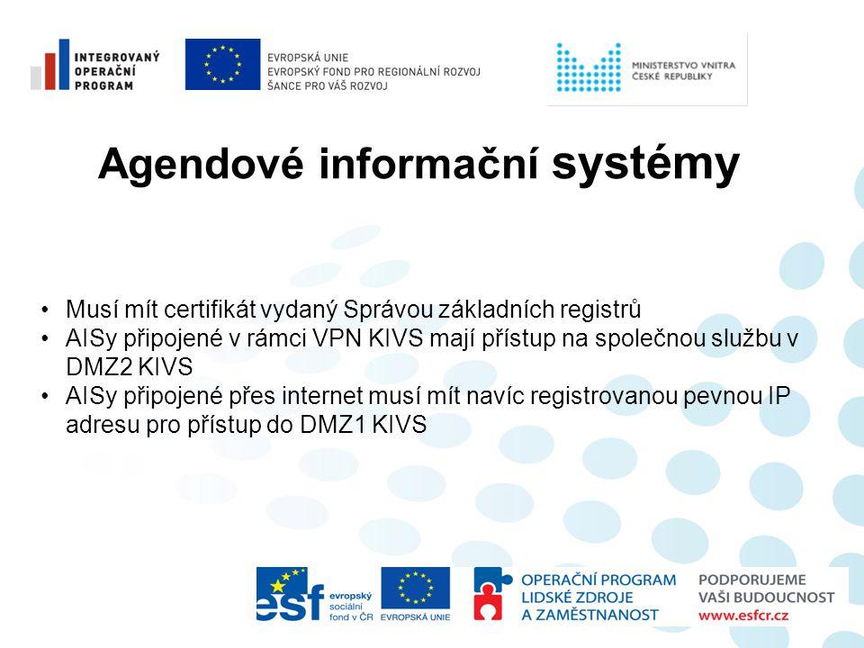 Agendové informační systémy •Musí mít certifikát vydaný Správou základních registrů •AISy připojené v rámci VPN KIVS mají přístup na společnou službu