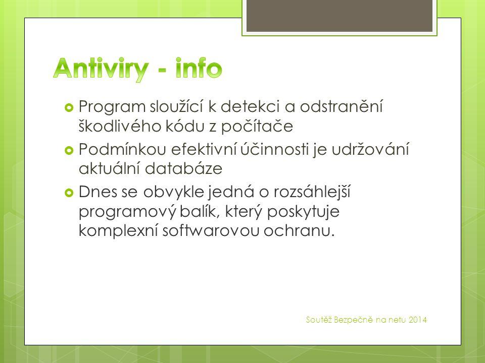 Soutěž Bezpečně na netu 2014  Program sloužící k detekci a odstranění škodlivého kódu z počítače  Podmínkou efektivní účinnosti je udržování aktuáln
