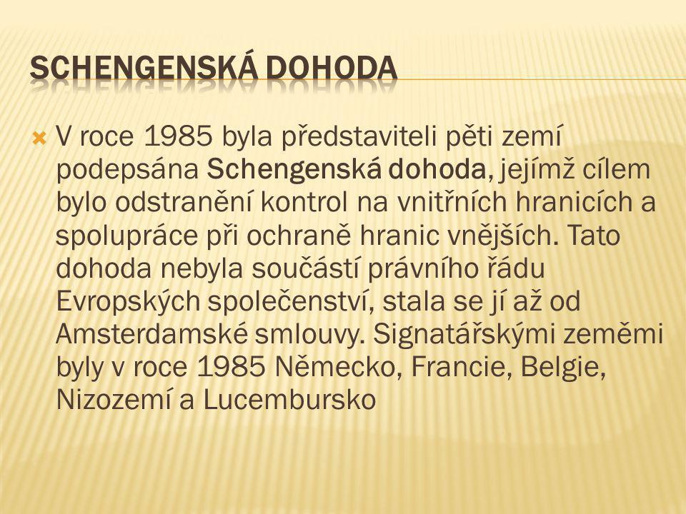  V roce 1985 byla představiteli pěti zemí podepsána Schengenská dohoda, jejímž cílem bylo odstranění kontrol na vnitřních hranicích a spolupráce při