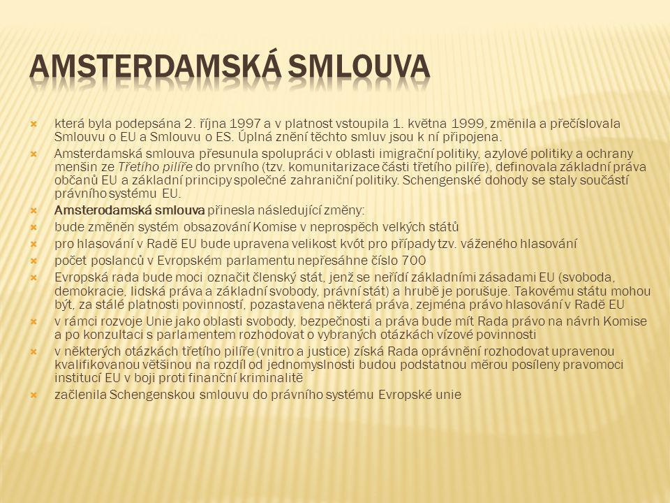  která byla podepsána 2. října 1997 a v platnost vstoupila 1. května 1999, změnila a přečíslovala Smlouvu o EU a Smlouvu o ES. Úplná znění těchto sml