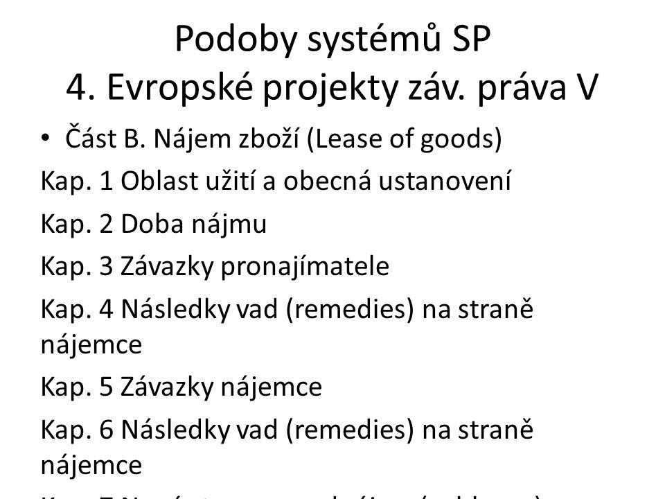 Podoby systémů SP 4.Evropské projekty záv. práva V • Část B.