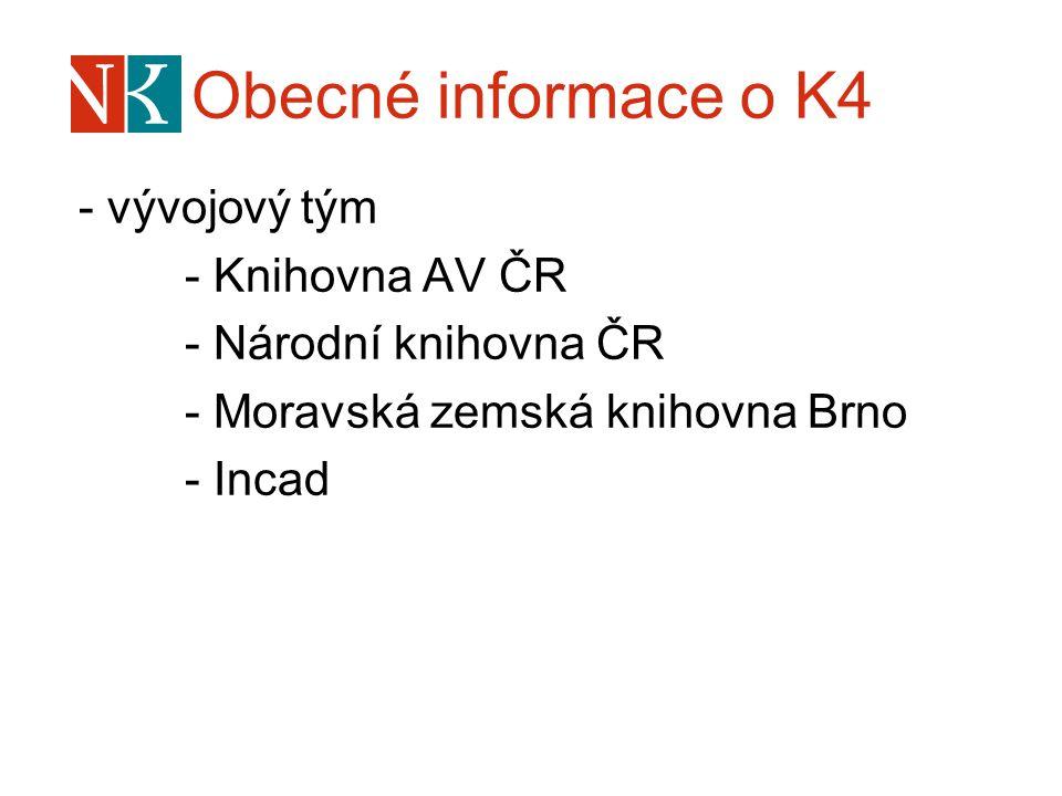 Obecné informace o K4 - vývojový tým - Knihovna AV ČR - Národní knihovna ČR - Moravská zemská knihovna Brno - Incad