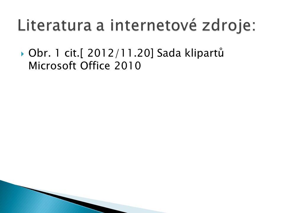  Obr. 1 cit.[ 2012/11.20] Sada klipartů Microsoft Office 2010